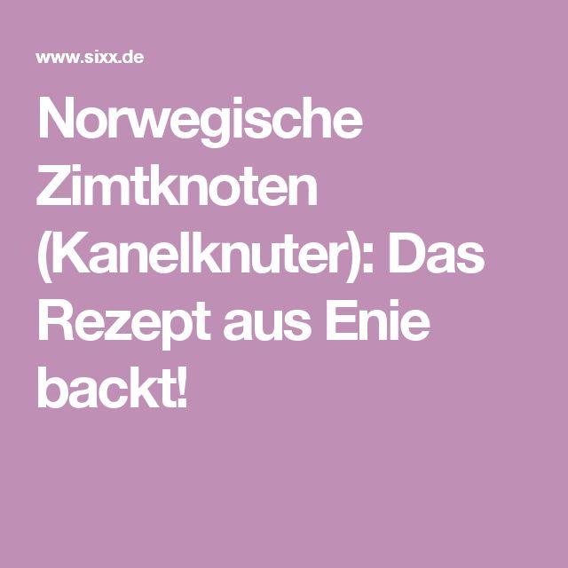 Norwegische Zimtknoten (Kanelknuter): Das Rezept aus Enie backt!