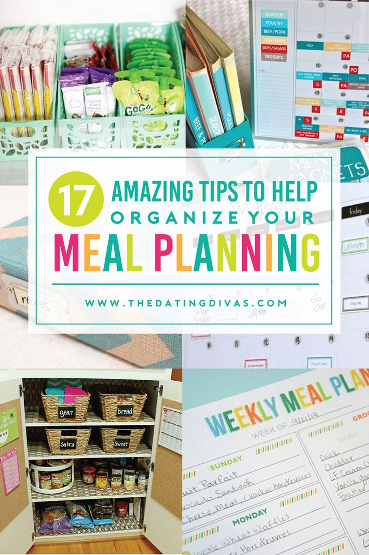 Finally, top organization tips that will actually work for my meal planning.  Thanks to The Dating Divas my meals will finally be in order!