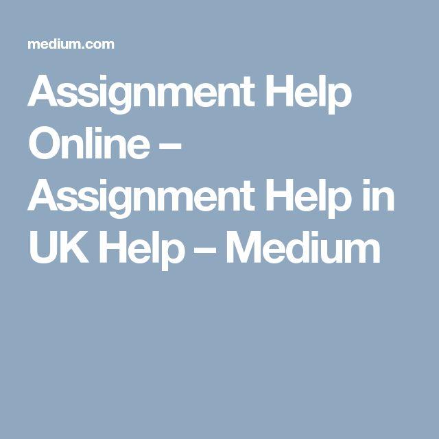 Assignment Help Online – Assignment Help in UK Help – Medium