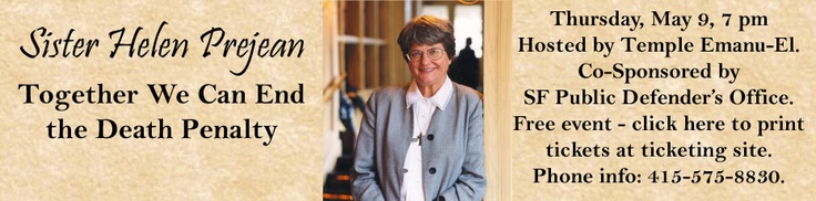 "Sister Helen Prejean! Author of ""Dead Man Walking"" speaking in San Francisco May 9th!"