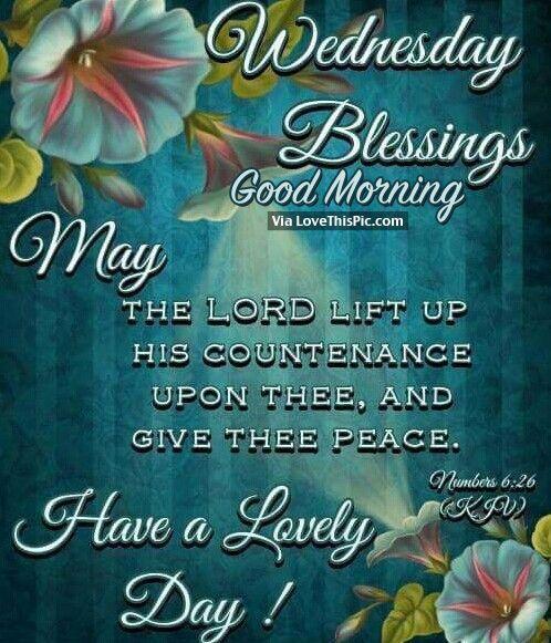 Wednesday Blessings, Good Morning good morning wednesday wednesday quotes good…