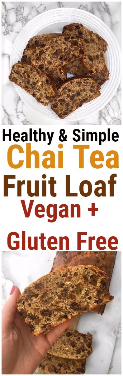 Easy and Simple Healthy Chai Tea Fruit Loaf #chai #chairecipes #healthyrecipe #fruitloaf #healthybread #healthybreakfast #glutenfree #vegan #raisin