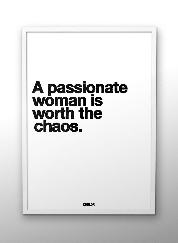 """A Passionate Woman Is Worth The Chaos."" _ 50 x 70 cm poster Digital printed on high quality photo matte coated paper. The poster comes without frame +1-800-465-8789 – pompom@chrldr.com"