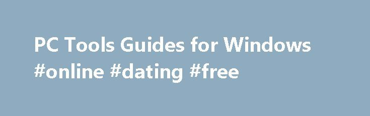 PC Tools Guides for Windows #online #dating #free http://free.remmont.com/pc-tools-guides-for-windows-online-dating-free/  #free registry repair # PC Tools, formerly WinGuides, publishes software and provides technical resources and support for tweaking, optimizing and securing the Windows XP, Vista, 98 and 2000 operating systems. Get started by exploring our products and information guides for Windows below! The Registry Guide for Windows, formerly Regedit.com, provides an extensive range…