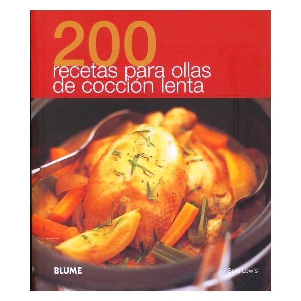200 Recetas Para Ollas de cocción lenta