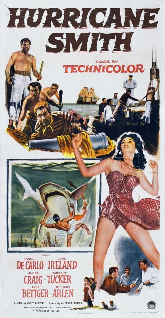 Hurricane Smith (1952) Stars: Yvonne De Carlo, John Ireland, James Craig, Forrest Tucker, Lyle Bettger, Richard Arlen ~  Director: Jerry Hopper