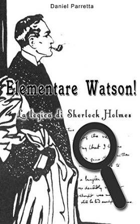 Aforismi di Sherlock Holmes. DISPONIBILE SU AMAZON.  http://www.amazon.it/Elementare-Watson-logica-SHERLOCK-HOLMES-ebook/dp/B0190LLIL4/