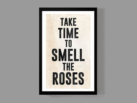 Take Time To Smell The Roses Quote: 17 Best Images About Tattoos N Such On Pinterest