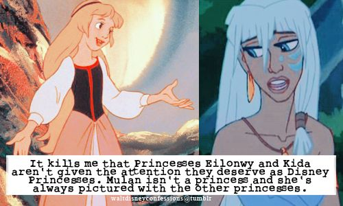 """It kills me that Princesses Eilonwy and Kida aren't given the attention they deserve as Disney Princesses. Mulan isn't a princess and she's always pictured with the other princesses."""