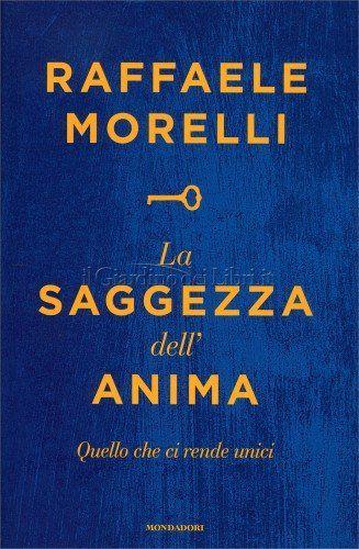 La saggezza dell'anima - Raffaele Morelli