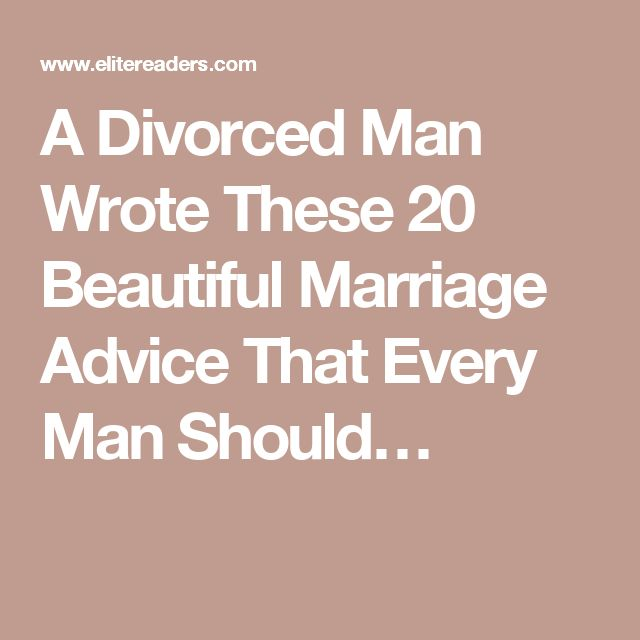 A Divorced Man Wrote These 20 Beautiful Marriage Advice That Every Should