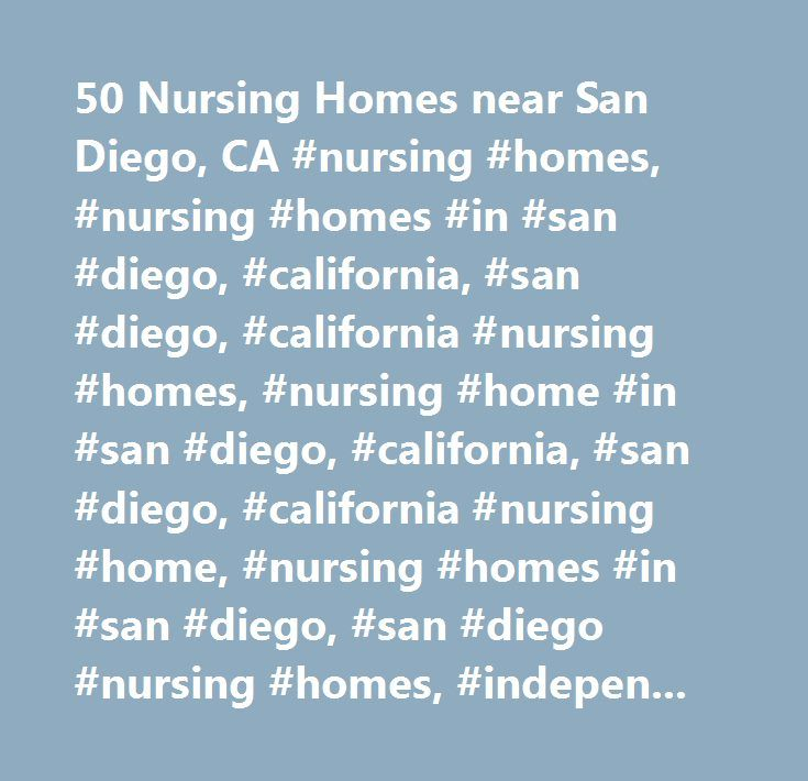 50 Nursing Homes near San Diego, CA #nursing #homes, #nursing #homes #in #san #diego, #california, #san #diego, #california #nursing #homes, #nursing #home #in #san #diego, #california, #san #diego, #california #nursing #home, #nursing #homes #in #san #diego, #san #diego #nursing #homes, #independent #living #facility #in #san #diego, #san #diego #nursing #home, #nursing #homes #in #san #diego #california, #san #diego #california #nursing #homes, #nursing #home #in #san #diego #california…