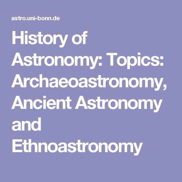 best ancient astronomy ideas time art super  history of astronomy topics archaeoastronomy ancient astronomy and ethnoastronomy