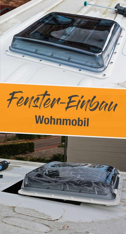 WOHNMOBIL DACHLUKE / DACHFENSTER SELBER EINBAUEN – Wohnmobil