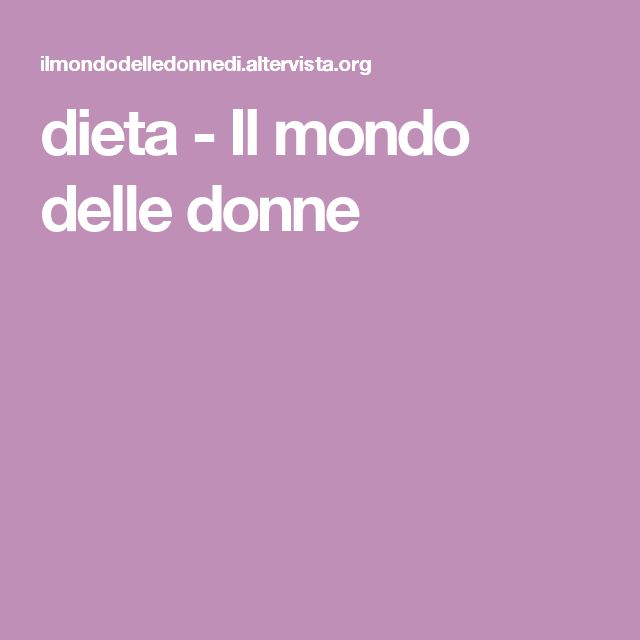 dieta - Il mondo delle donne