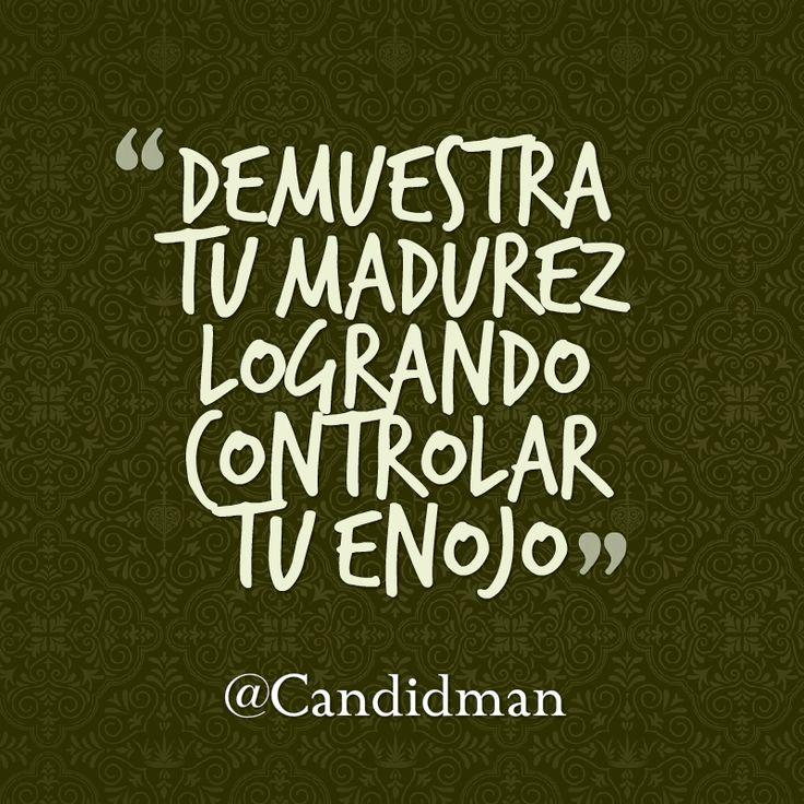 20160419 Demuestra tu madurez logrando controlar tu enojo - @Candidman