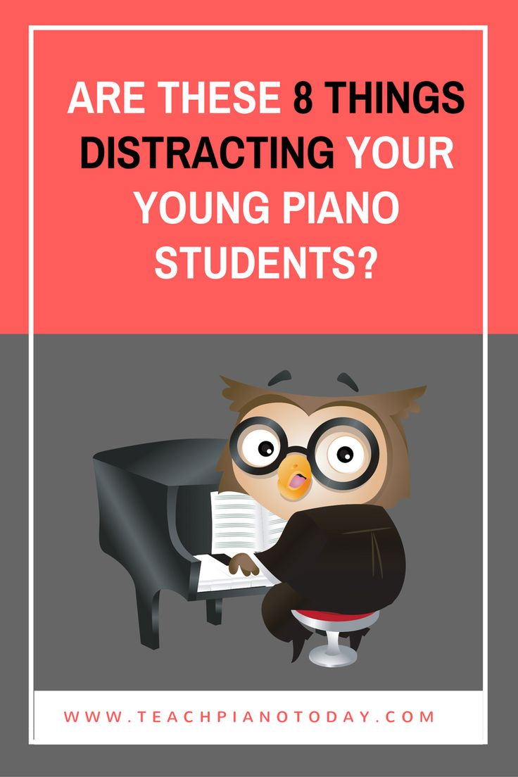 Could one (or all!) of these 8 things be distracting your piano student without you realizing it?