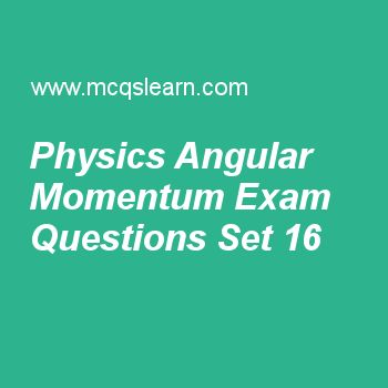Practice test on physics angular momentum, applied physics quiz 116 online. Free physics exam's questions and answers to learn physics: angular momentum test with answers. Practice online quiz to test knowledge on physics: angular momentum, vector concepts, communication satellites, pn junction, gauss law worksheets. Free physics: angular momentum test has multiple choice questions set as in formula of angular momentum l = r × p, p denotes the, answer key with choices as displacement…