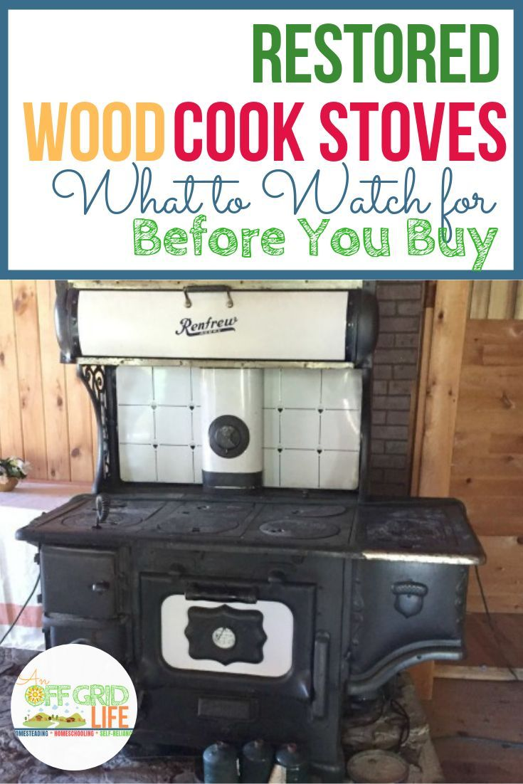 Restored Wood Cook Stoves: What to Watch For