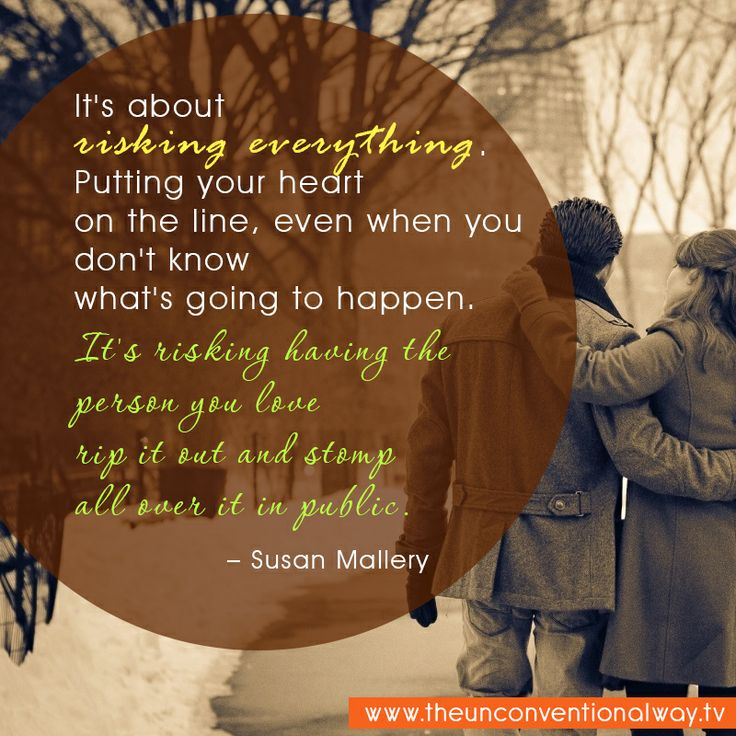 """""""It's a bout risking everything. Putting your heart on the line, even when you don't know what's going to happen.."""""""