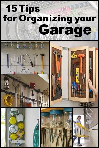 15 Tips for Organizing Your Garage |some of these would be practical in a sewing room or a pantry/closet