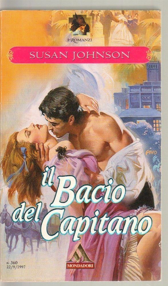 IL BACIO DEL CAPITANO di Susan Johnson ed. Mondadori in Libri e riviste, Letteratura e narrativa, Romanzi e saghe | eBay