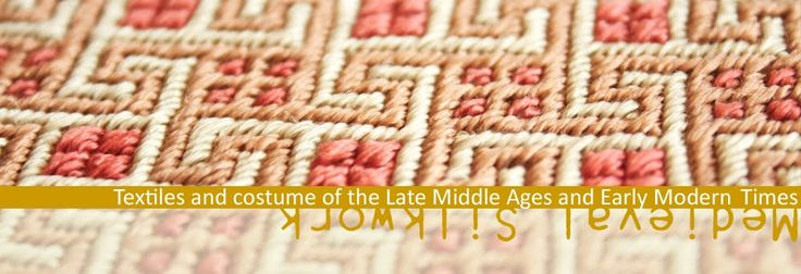 Medieval Silkwork: Textiles and Costume of the Late Middle Ages and Early Modern Times