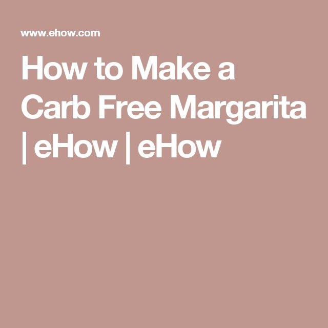 How to Make a Carb Free Margarita | eHow | eHow