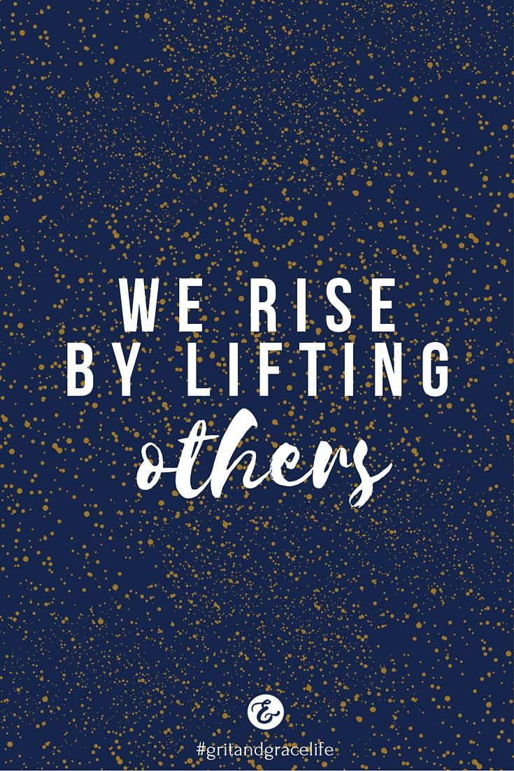 Be the kind of woman who notices and encourages others. A #gritandgracelife chooses to lift others Do you agree? || We rise by lifting others, quotes for women, encouragement for women ||