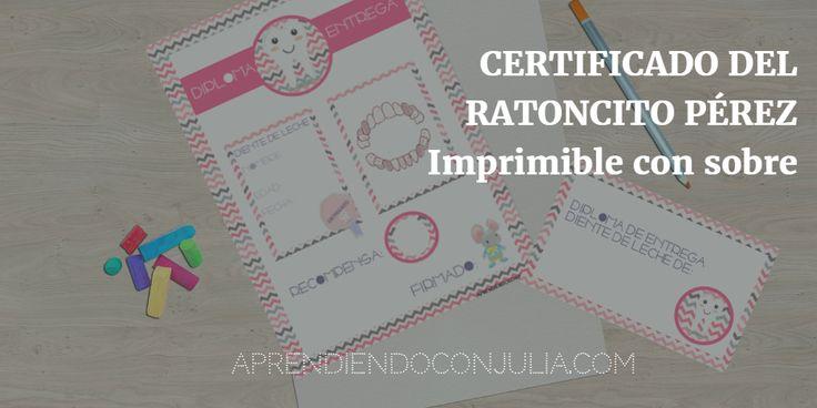 Diploma o certificado de entrega del diente al ratoncito Pérez. Imprimible en dos modelos y con sobre a juego