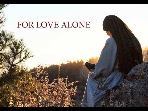 For Love Alone Trailer ~ CMSWR - Loving this trailer for a film about #Catholic women choosing Religious Life. Perfect for the Year of Consecrated Life!