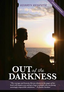 Out of the Darkness by Kerryn Redpath.