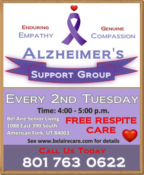 Alzheimer's & Dementia Support Group at Bel Aire Senior Living, 1088 East 390 South, American Fork, UT 84003 every 2nd Tuesday from 4-5 pm.