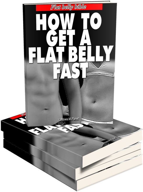 how to get a flat belly fast. The Flat belly bible at http://www.flatbellyguide.com
