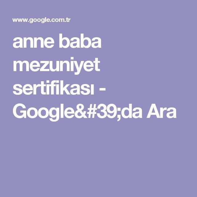 anne baba mezuniyet sertifikası - Google'da Ara