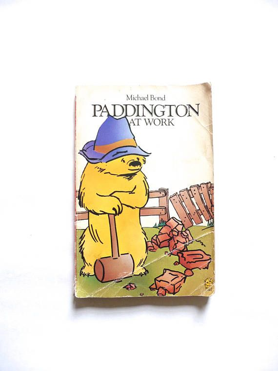 Paddington At Work by Michael Bond Illustrated by Peggy