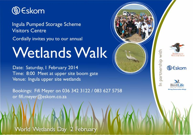 For all the nature lovers! Ingula Pumped Storage Scheme Visitors Centre cordially invites you to our annual Wetlands Walk.  Date: Saturday, 1 February 2014 Time: 8:00 Meet at upper site boom gate Venue: Ingula upper site wetlands Bookings: Fifi Meyer on 036 342 3122 / 083 627 5758 or fifi.meyer@eskom.co.za
