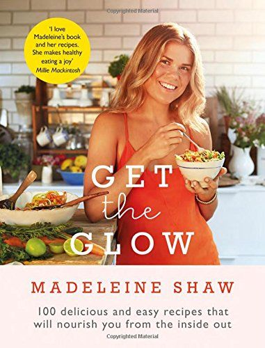 Get The Glow: Delicious and Easy Recipes That Will Nourish You from the Inside Out by Madeleine Shaw http://www.amazon.co.uk/dp/140915744X/ref=cm_sw_r_pi_dp_dQBEvb1F7TP75