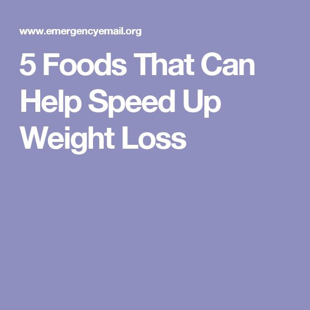 5 Foods That Can Help Speed Up Weight Loss