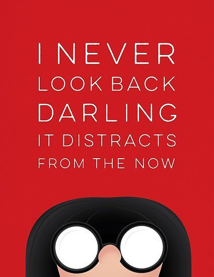 42d86b95 Edna Mode - Incredibles Quote #disney #quote #disneyquote #inspirational
