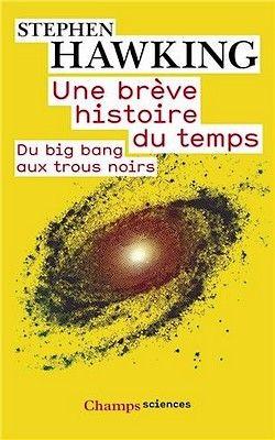 Stephen Hawking - Une brève histoire du temps, Du big bang aux trous noirs (1988)
