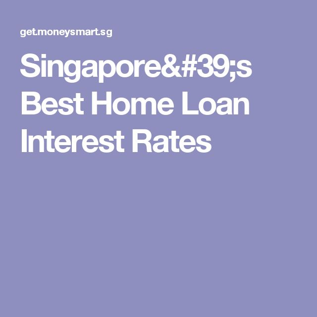 Singapore's Best Home Loan Interest Rates