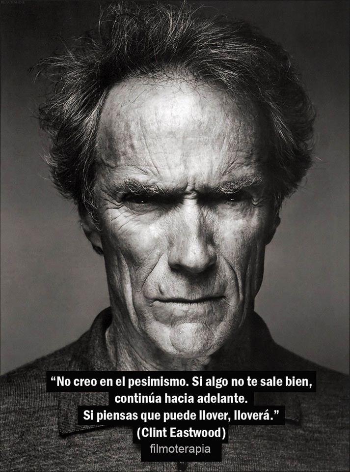 Frases de cine inspiradoras, Clint Eastwood