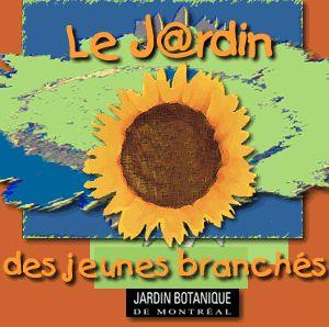 Accueil du J@rdin des jeunes branchés  Jardin Botanique de Montréal