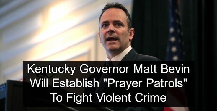 "Pray the crime away? Smells like theocracy: Kentucky Governor Matt Bevin has a novel new plan to fight violent crime - ""prayer patrols."""