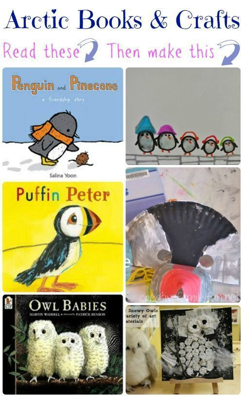 Adorable arctic stories & crafts for a snowy winter afternoon. Books: Penguin and Pinecones; Puffin Peter; Owl Babies.