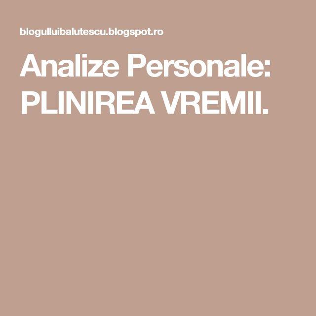 Analize Personale: PLINIREA VREMII.