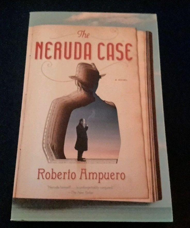 The Neruda Case by Roberto Ampuero (2013, Paperback) 1594631476   eBay
