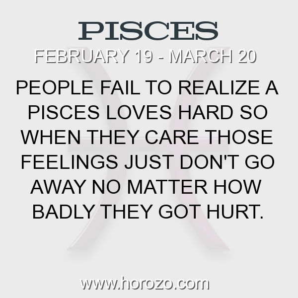 Fact about Pisces: People fail to realize a Pisces loves hard so when they care those feelings just don't go away no matter how badly they got hurt. #pisces, #piscesfact, #zodiac. More info here: www.horozo.com