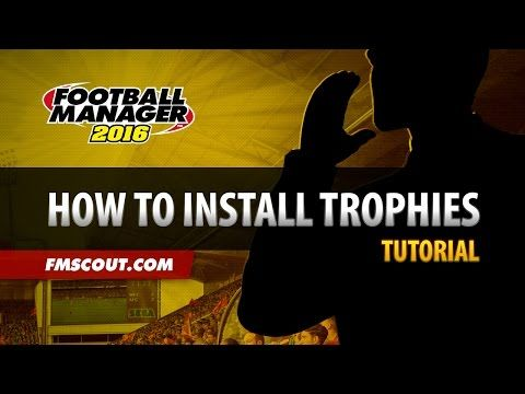 How to Install Trophies - Football Manager 2016 - YouTube